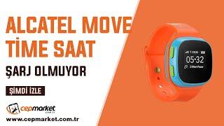 Alcatel Move Time Çocuk Saati Şarj Olmuyor Çözümü