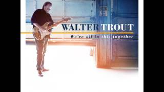 Message From Walter Trout We 39 re All In