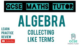 Collecting Like Terms - Simplifying (Higher & Foundation)   GCSE Maths Tutor