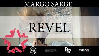 Смотреть клип Margo Sarge - Revel