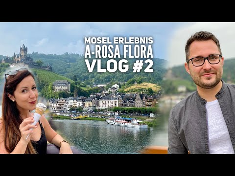 Mosel Kreuzfahrt mit Arosa Flora Vlog# 2: Cochem & Impressionen vom Schiff