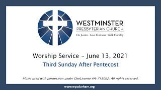 WPC Durham - June 13, 2021 Worship Service