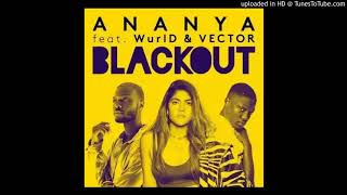 Ananya ft. Vector x WurlD – Blackout (Official Audio)