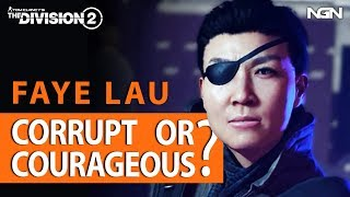FAYE LAU - Corrupt or Courageous? || Story / Lore || The Division 2