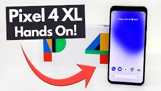 Pixel 4 XL - Hands on & First Impressions!