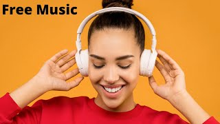 Background Music For Youtube without Copyright free Download
