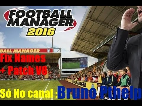 Baixar E Instalar - Football Manager 2016 Patch V8 + Crack Fix Names