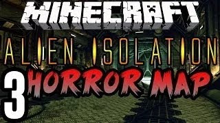 MINECRAFT Alien Isolation Horror Map PART 3 | RejectedShotgun