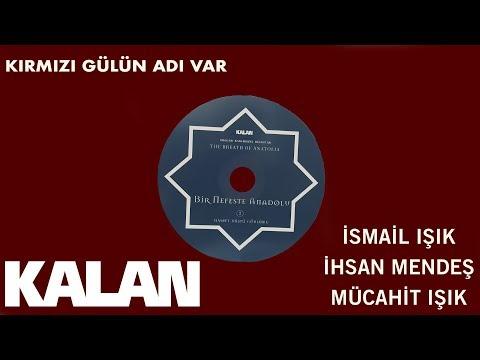 Kırmızı Gülün Adı Var [ Bir Nefeste Anadolu 2 © 2013 Kalan Müzik ]