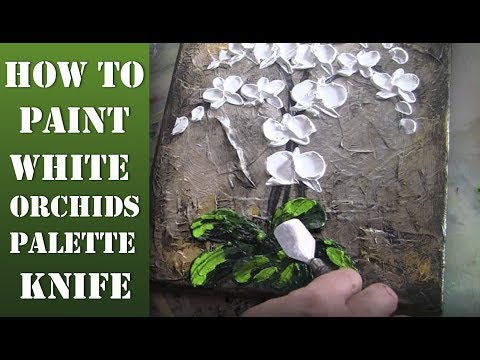 """How to paint modern Orchid Flowers with a Palette Knife """"Impasto Technique in Acryl"""" """"Very Easy"""""""