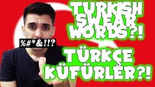 TURKISH SWEAR/CURSE WORDS | TÜRKÇE KÜFÜRLER