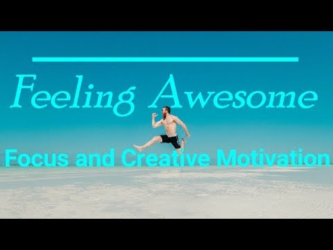 Feeling Awesome | Focus | Creativity | Reading | Isochronic Tones