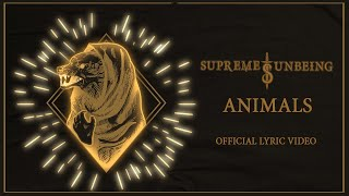 Supreme Unbeing   Animals Official Lyric Video