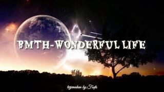 Wonderful life(lyric terjemahan)-Bring me the horizon