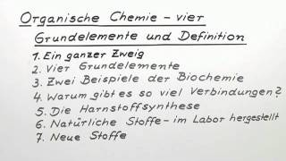 Organische Chemie - vier Grundelemente und Definition | Chemie | Organische Chemie
