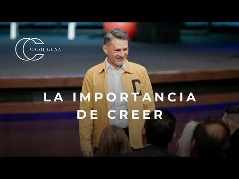 Pastor Cash Luna - La Importancia De Creer   Casa De Dios