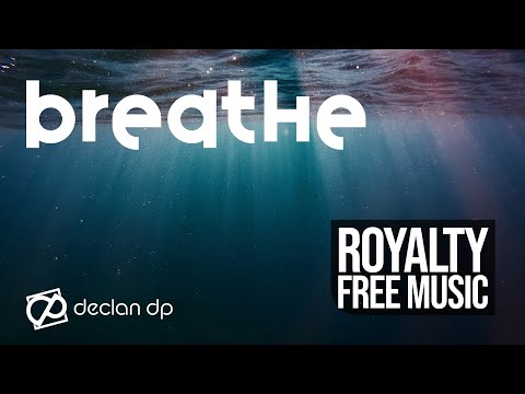 Declan DP - Breathe | Free Download | Listen on Spotify!