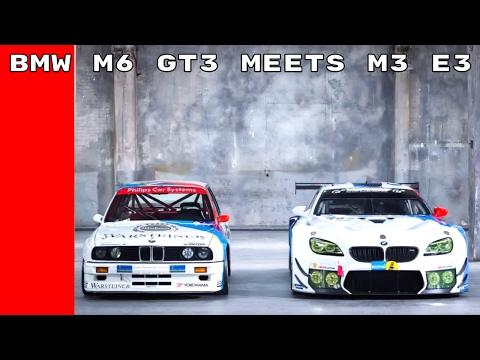 BMW M6 GT3 Meets BMW M3 E30