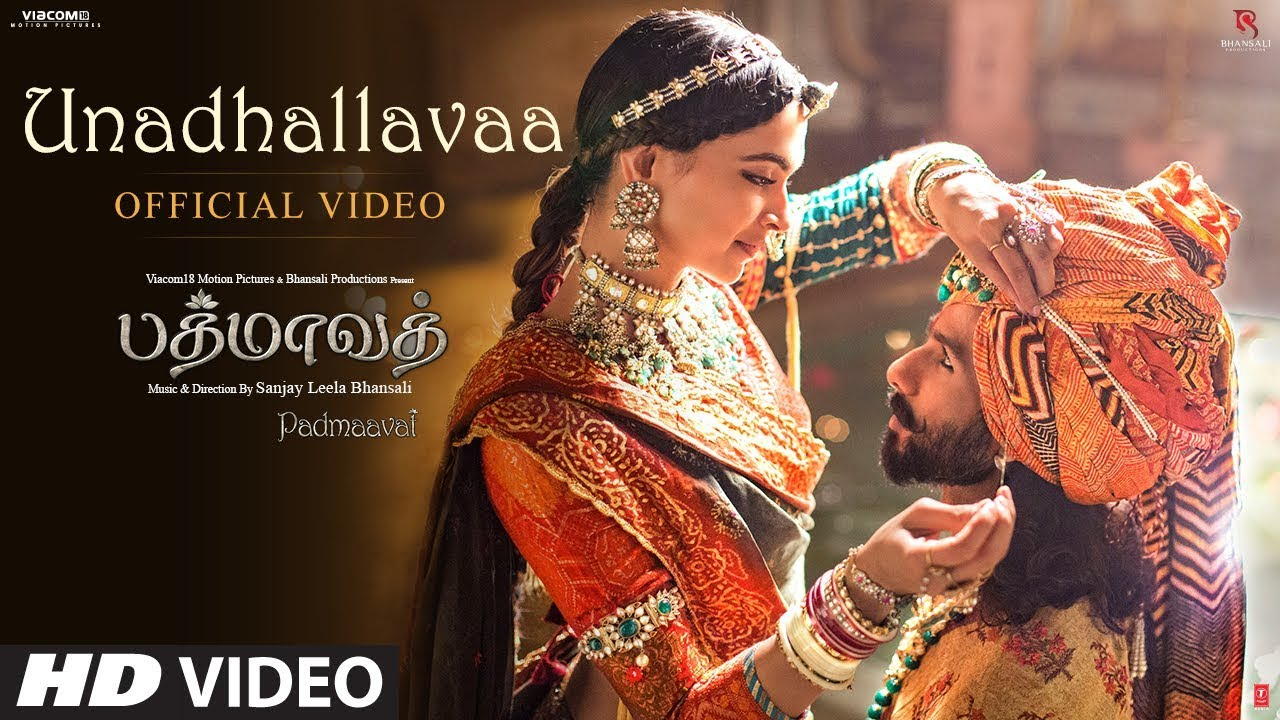 Download Unadhallavaa Video Song | Padmaavat Tamil Songs | Deepika Padukone, Shahid Kapoor, Ranveer Singh
