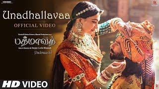 Unadhallavaa Video Song | Padmaavat Tamil Songs | Deepika Padukone, Shahid Kapoor, Ranveer Singh