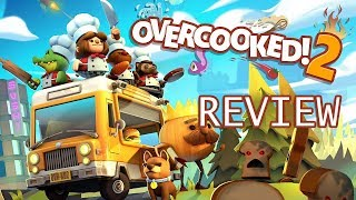 Overcooked 2 Review Don't Burn It! (Video Game Video Review)