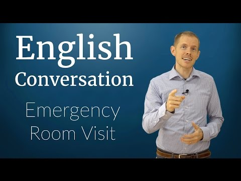 English Conversation: Emergency Room Visit