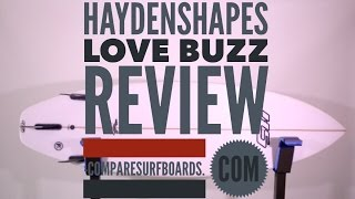 Haydenshapes Love Buzz Review no.80 | Compare Surfboards