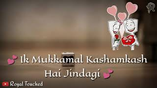 Ek mukambal kashmakash hai zindagi Usne humse ki kabhi naa dosti WhatsApp status videos(15)