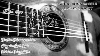 """Tóc nâu môi trầm - Trung Kiên [Đêm nhạc """"Yêu"""" - Xương Rồng Coffee & Acoustic]"""