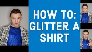 How To: Glitter A Shirt. Win or Fail?