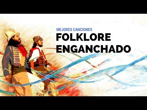 Folklore Argentino Enganchado - Lo Mejor