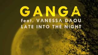Late into the night (by Ganga & Vanessa Daou) (Chill out music)