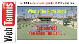 Tennis Doubles Strategy - Whats The Right Shot? #91 - You Make The Call