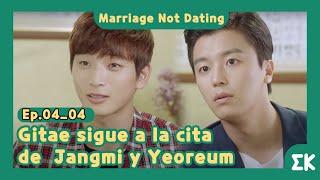 [#MarriageNotDating] Ep.04-04   Gitae sigue a la cita de Jangmi y  Yeoreum   #EntretenimientoKoreano
