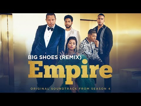 Big Shoes (Remix) (Full Song) | Season 4 | EMPIRE