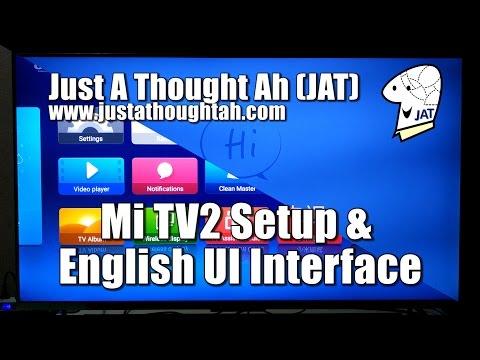 Xiaomi Mi TV 2 - Setup and English UI Interface (firmware