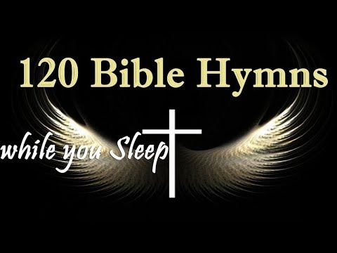120 Bible Hymns While You Sleep (no Instruments)