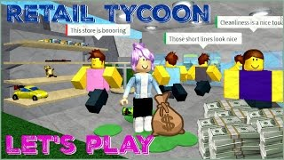 CUSTOMERS HATE US?!?! | Roblox Retail Tycoon
