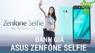 Vật Vờ| Đánh giá chi tiết Asus Zenfone Selfie: không chỉ dành cho con gái
