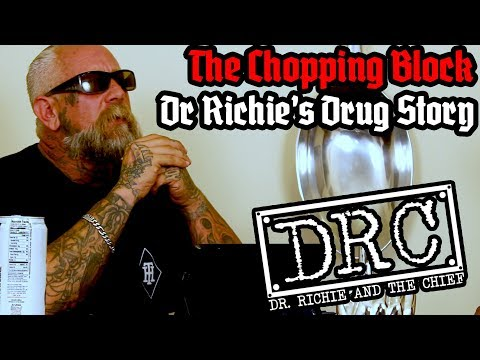 DRC The Chopping Block: Dr Richie's Drug Story