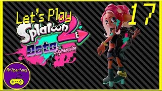 Splatoon 2: Octo Expansion [Part 17] - Starting the Final Climb