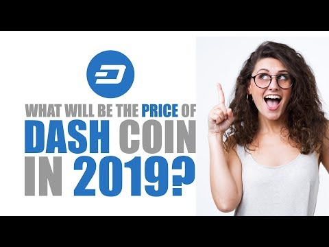 What Will Be The Price Of Dash Coin In 2019?