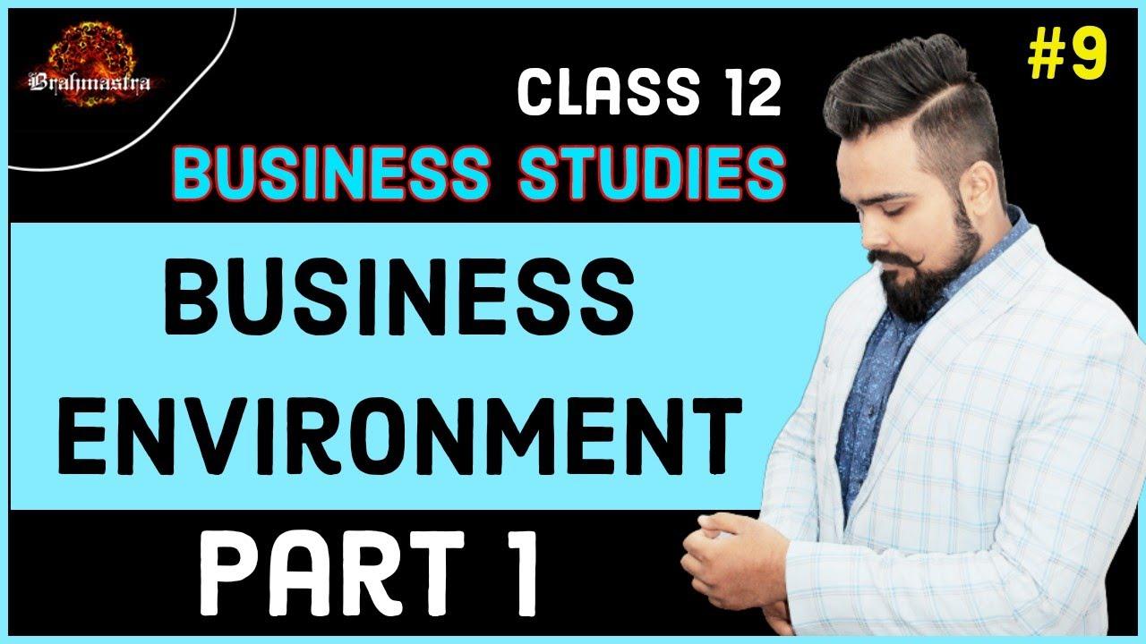 EPISODE 9 -  Business Environment   Business studies   Brahmastra   Class 12 board