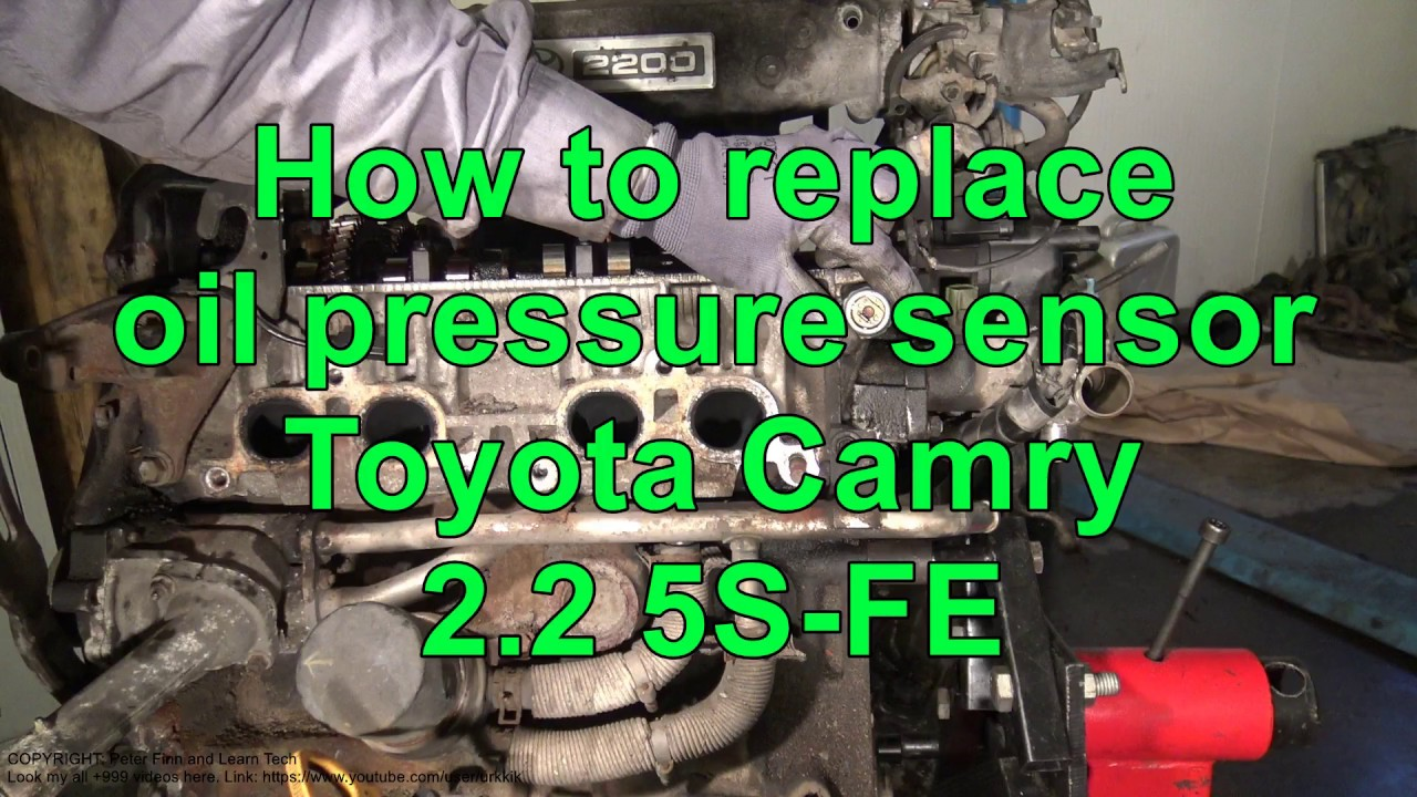 how to replace oil pressure sensor toyota camry 2 2 engine 5s fehow to replace oil pressure sensor toyota camry 2 2 engine 5s fe