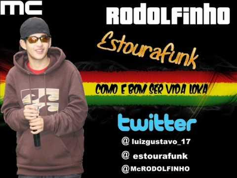 MC Rodolfinho - Como é Bom Ser Vida Loka