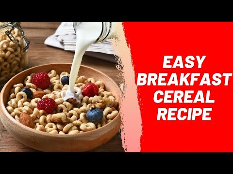 Easy Breakfast Cereal Recipe