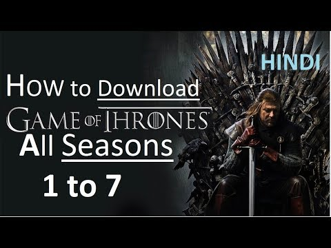 How To Download Game Of Thrones All Season In INDIA! (Hindi Tutorial)