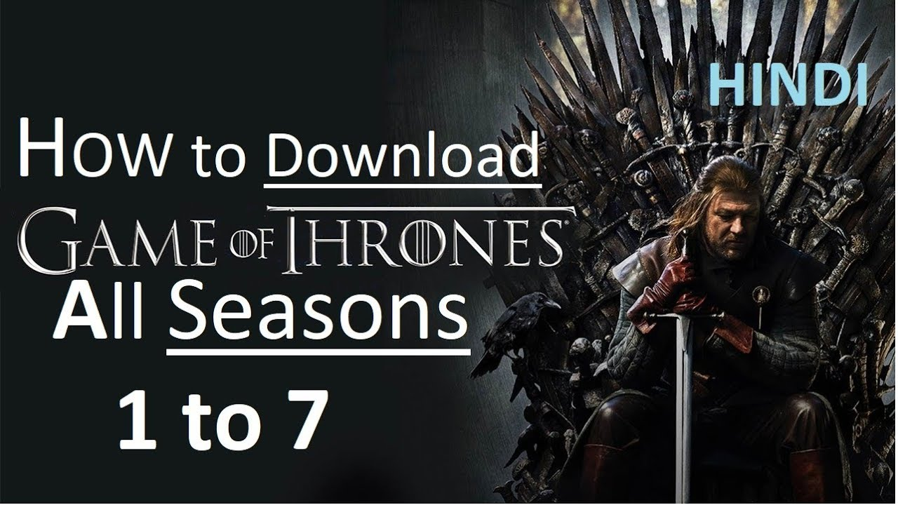 How to download Game Of Thrones all season in INDIA! (Hindi Tutorial