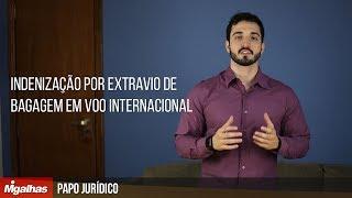 Papo Jurídico - Indenização por extravio de bagagem em voo internacional