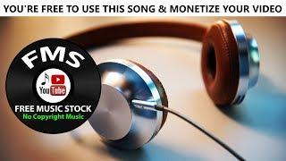 (Royalty Free Music) Anthem | Download Free & monetize your video | FMS